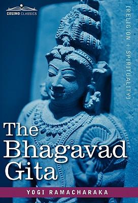 The Bhagavad Gita - Ramacharaka, Yogi