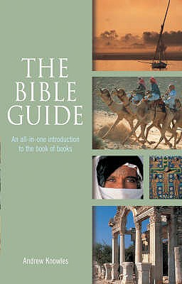 The Bible Guide: An All-in-one Introduction to the Book of Books - Knowles, Andrew