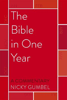 The Bible in One Year - a Commentary by Nicky Gumbel - Gumbel, Nicky