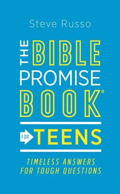 The Bible Promise Book(r) for Teens: Timeless Answers for Tough Questions - Russo, Steve