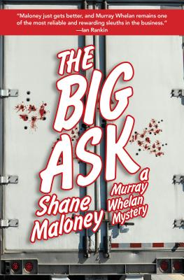 The Big Ask: A Murray Whelan Mystery - Maloney, Shane