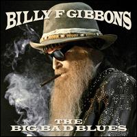 The Big Bad Blues - Billy F. Gibbons