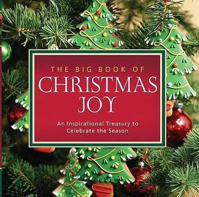 The Big Book of Christmas Joy: An Inspirational Treasury to Celebrate the Season - Howard Books (Creator)