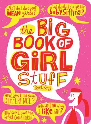 The Big Book of Girl Stuff - King, Bart