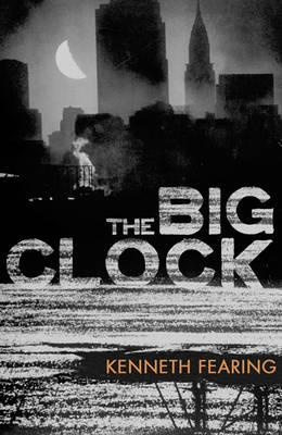 The Big Clock - Fearing, Kenneth