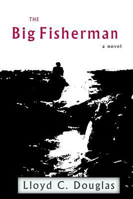 The Big Fisherman - Douglas, Lloyd C