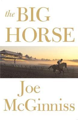 The Big Horse - McGinniss, Joe