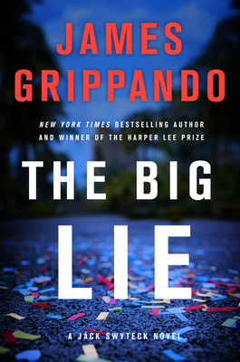 The Big Lie: A Jack Swyteck Novel - Grippando, James