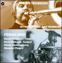 The Big Trombone & Sterling Brass - Byron Wright (vocals); Daniel Perantoni (tuba); David Hickman (trumpet); Jean Reynolds (vocals); Jeannine Wagner (vocals);...