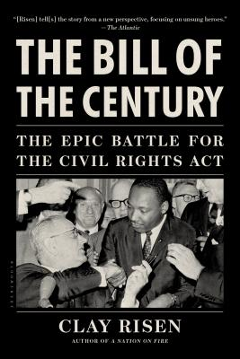 The Bill of the Century: The Epic Battle for the Civil Rights Act - Risen, Clay