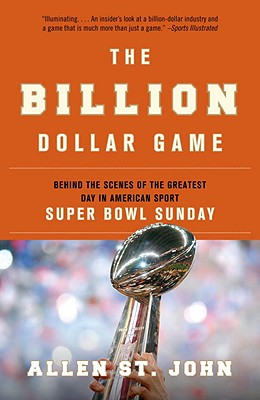 The Billion Dollar Game: Behind the Scenes of the Greatest Day in American Sport - Super Bowl Sunday - St John, Allen