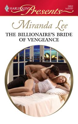 The Billionaire's Bride of Vengeance - Lee, Miranda