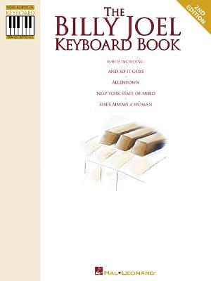 The Billy Joel Keyboard Book: Note-For-Note Keyboard Transcriptions - Hal Leonard Publishing Corporation (Creator)