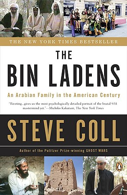 The Bin Ladens: An Arabian Family in the American Century - Coll, Steve