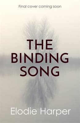 The Binding Song: The most haunting thriller you'll read this summer - Harper, Elodie