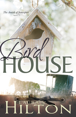 The Birdhouse - Hilton, Laura V
