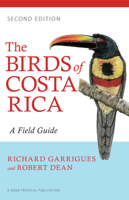 The Birds of Costa Rica: A Field Guide - Garrigues, Richard