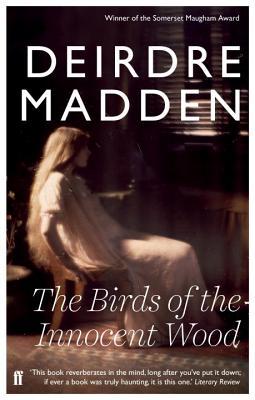 The Birds of the Innocent Wood - Madden, Deirdre