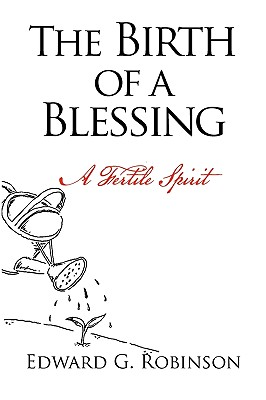 The Birth of a Blessing - Robinson, Edward G