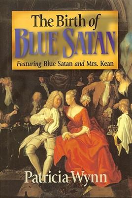 The Birth of Blue Satan: Featuring Blue Satan and Mrs. Kean - Wynn, Patricia