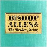 The Bishop Allen & the Broken String