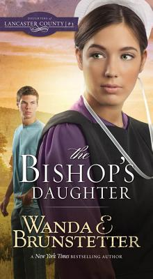 The Bishop's Daughter - Brunstetter, Wanda E