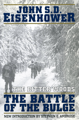 The Bitter Woods - Eisenhower, John S D, Mr., and Ambrose, Stephen E (Introduction by)