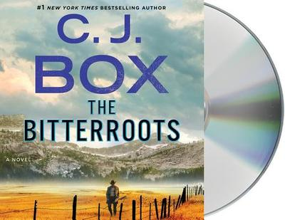 The Bitterroots - Box, C J, and Delaine, Christina (Read by)