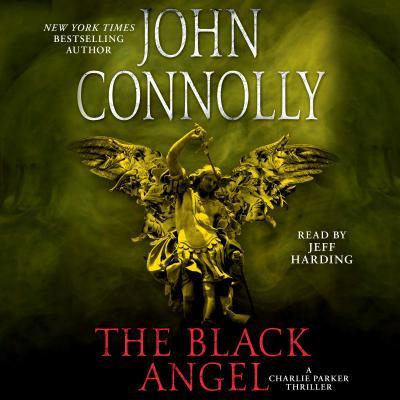 The Black Angel: A Thriller - Connolly, John