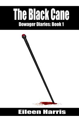 The Black Cane: Dowager Diaries, Book 1 - Harris, Eileen