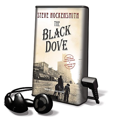 The Black Dove - Hockensmith, Steve, and Dufris, William (Read by)