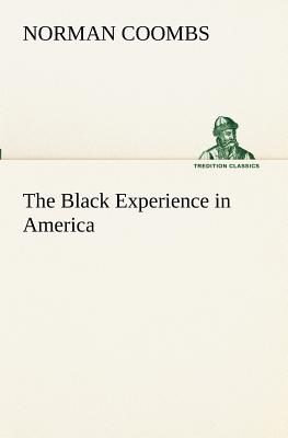 The Black Experience in America - Coombs, Norman
