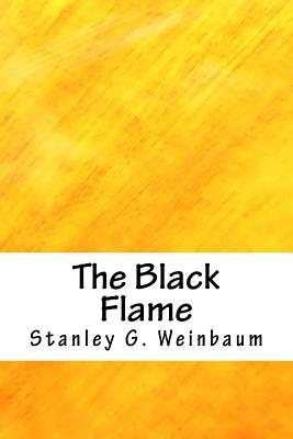 The Black Flame - Weinbaum, Stanley G