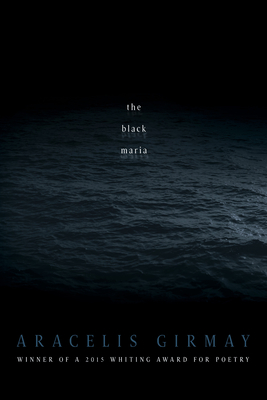 The Black Maria - Girmay, Aracelis