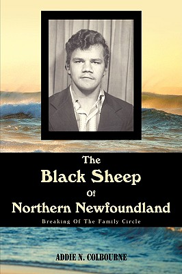 The Black Sheep of Northern Newfoundland: Breaking of the Family Circle - Colbourne, Addie N