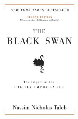 The Black Swan: The Impact of the Highly Improbable - Taleb, Nassim Nicholas, PH.D., MBA