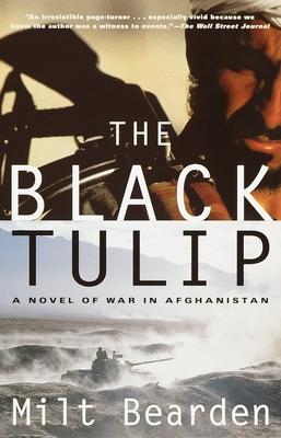 The Black Tulip: A Novel of War in Afghanistan - Bearden, Milt, and Risen, James