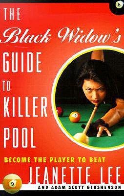 The Black Widow's Guide to Killer Pool: Become the Player to Beat - Lee, Jeanette, and Gershenson, Adam