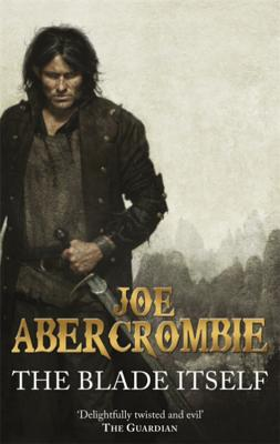 The Blade Itself: The First Law: Book One - Abercrombie, Joe