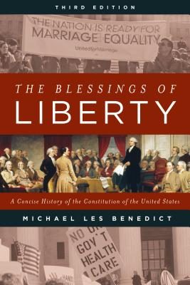 The Blessings of Liberty: A Concise History of the Constitution of the United States - Benedict, Michael Les