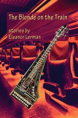 The Blonde on the Train - Lerman, Eleanor