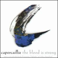 The Blood Is Strong - Capercaillie