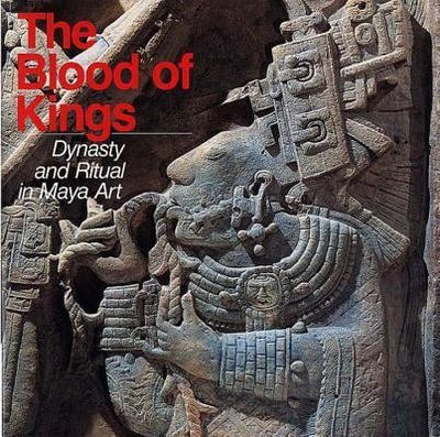 The blood of kings dynasty and ritual in maya art book by for House of dynasty order online