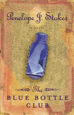 The Blue Bottle Club: Newly Repackaged Edition - Stokes, Penelope J, PH.D.