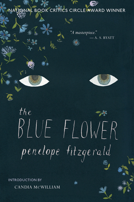 The Blue Flower - Fitzgerald, Penelope, and McWilliam, Candia (Introduction by)