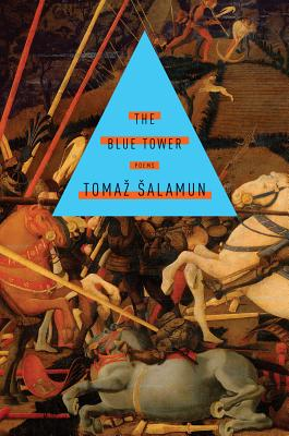 The Blue Tower - Salamun, Tomaz, and Biggins, Michael (Translated by)