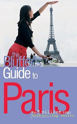 The Bluffer's Guide to Paris - Hankinson, Jim, and Bahn, Paul, Ph.D.