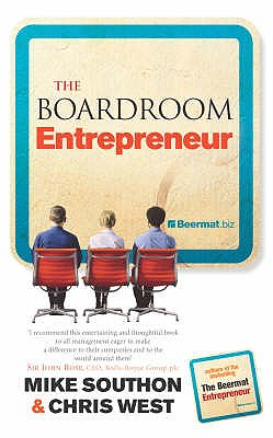 The Boardroom Entrepreneur - Southon, Mike, and West, Chris