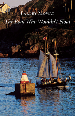The Boat Who Wouldn't Float - Mowat, Farley