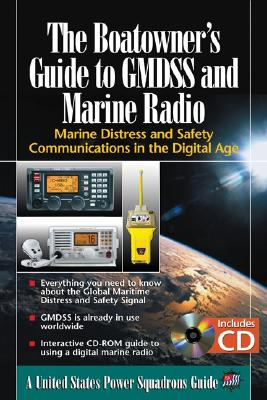 The Boatowner's Guide to Gmdss and Marine Radio: Marine Distress and Safety Communications in the Digital Age - The United States Power Squadrons